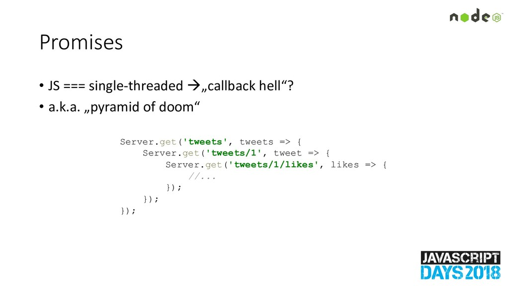 "Promises • JS === single-threaded à""callback he..."