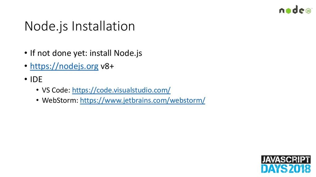 Node.js Installation • If not done yet: install...