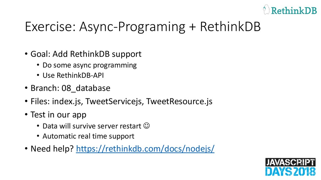 Exercise: Async-Programing + RethinkDB • Goal: ...