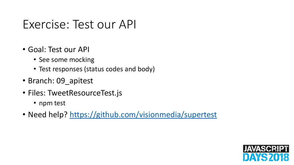 Exercise: Test our API • Goal: Test our API • S...