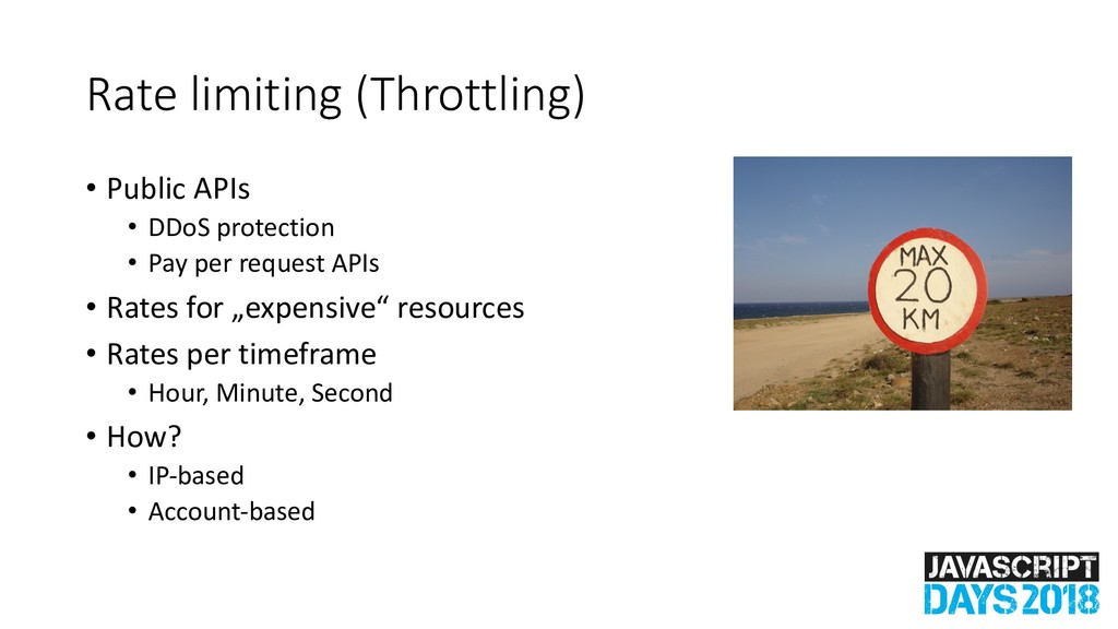 Rate limiting (Throttling) • Public APIs • DDoS...