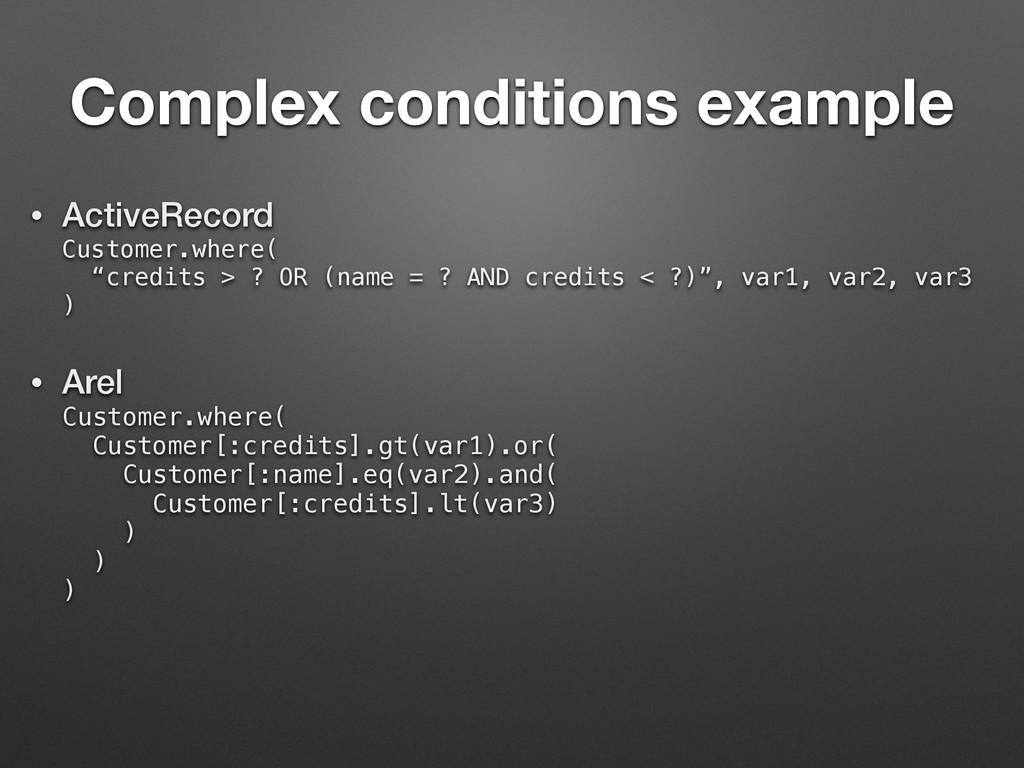 Complex conditions example • ActiveRecord Cust...