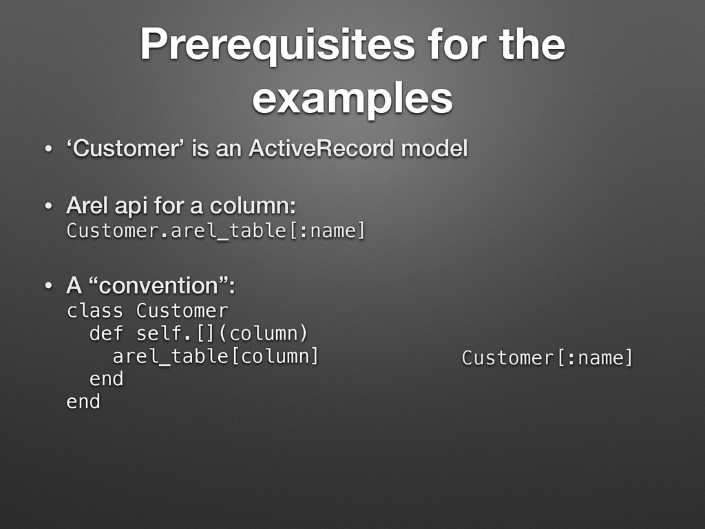 Prerequisites for the examples • 'Customer' is ...