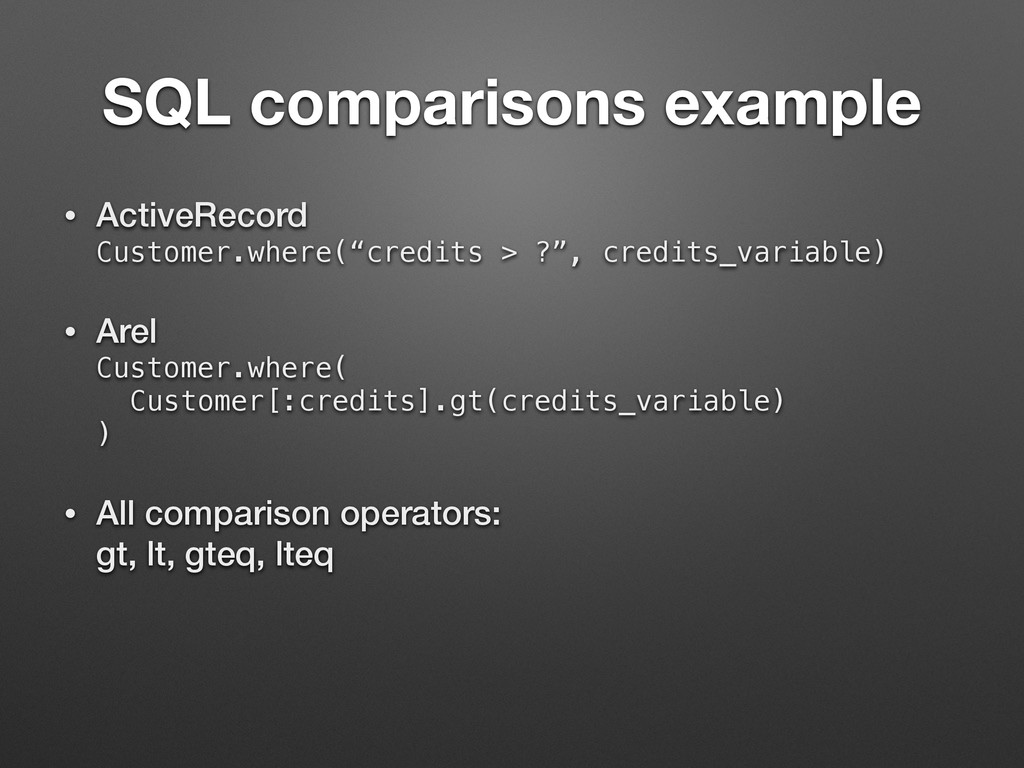 SQL comparisons example • ActiveRecord Custome...
