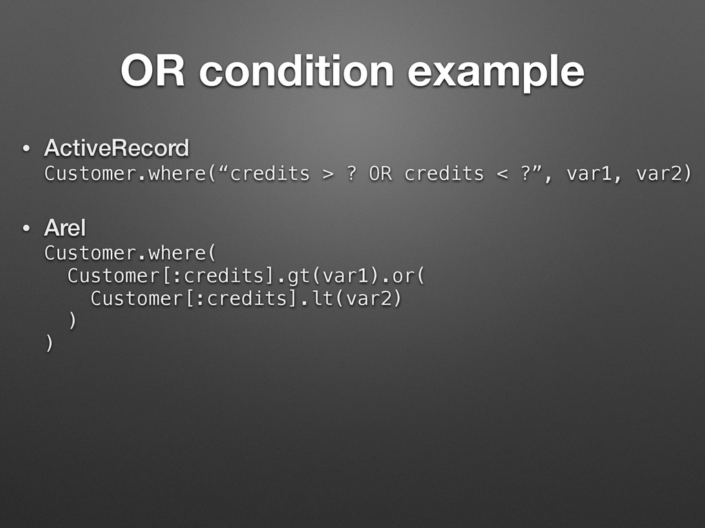 OR condition example • ActiveRecord Customer.w...