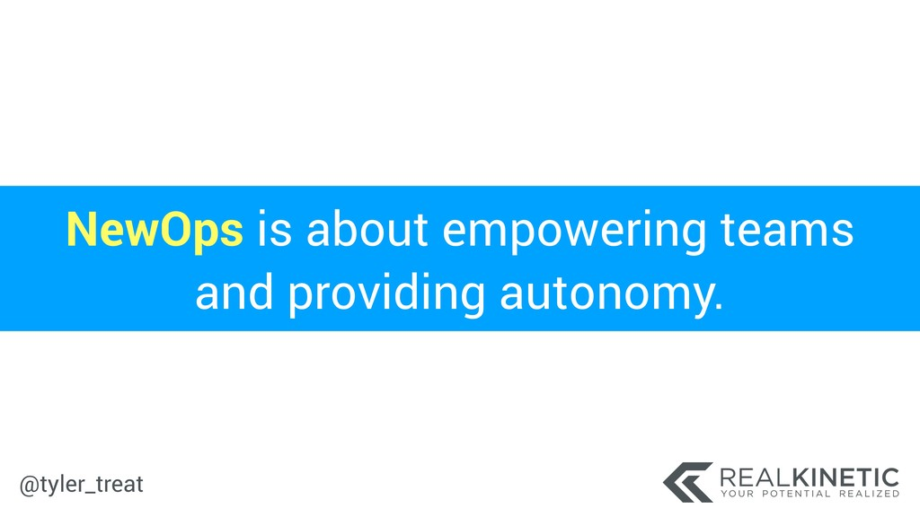 @tyler_treat NewOps is about empowering teams a...