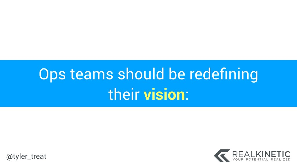 @tyler_treat Ops teams should be redefining thei...