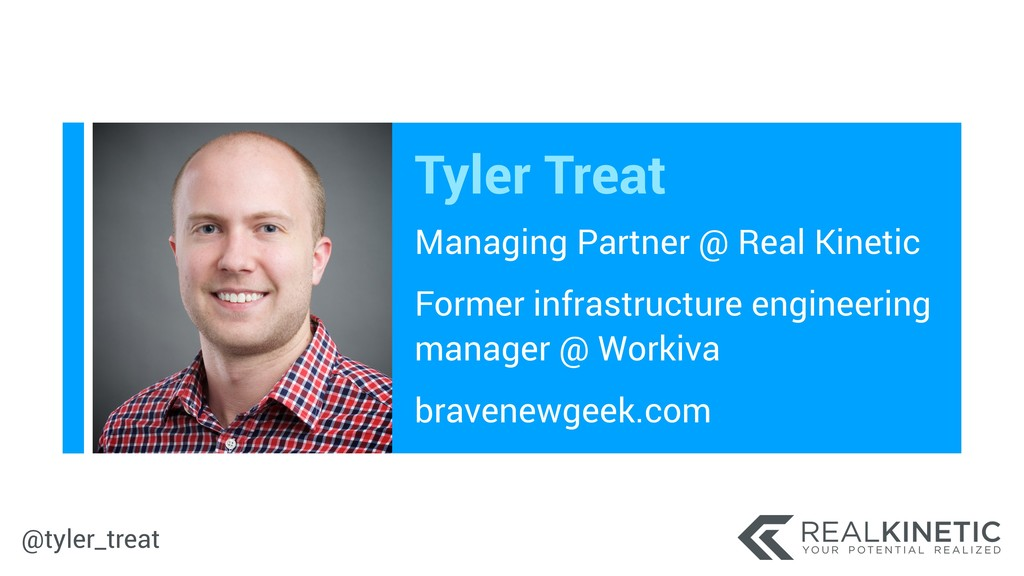 @tyler_treat Tyler Treat Managing Partner @ Rea...
