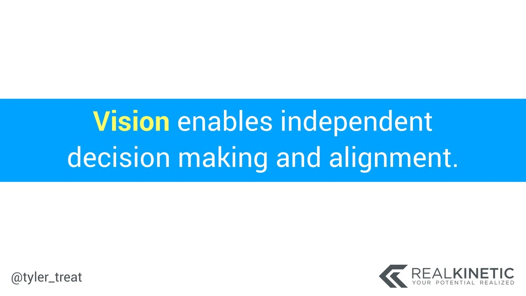 @tyler_treat Vision enables independent decisio...
