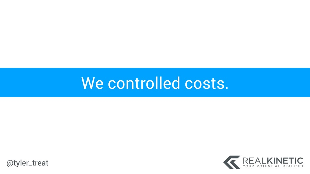 @tyler_treat We controlled costs.