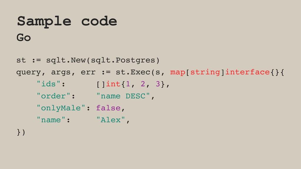 Sample code Go st := sqlt.New(sqlt.Postgres) qu...