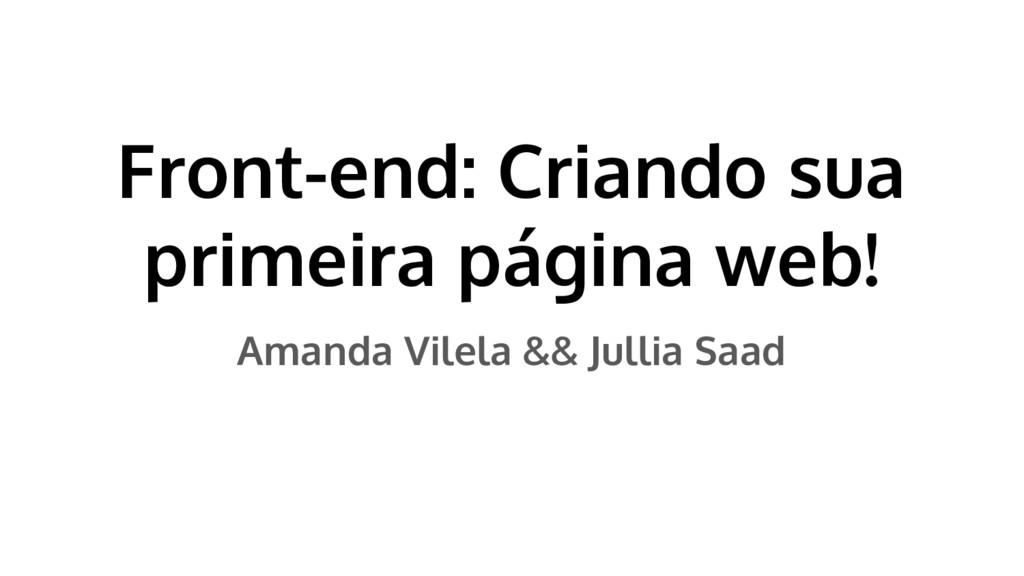 Front-end: Criando sua primeira página web! Ama...