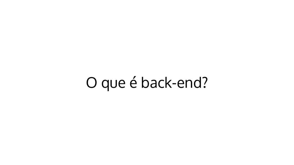 O que é back-end?