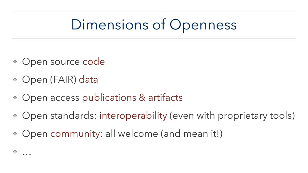 Dimensions of Openness ❖ Open source code ❖ Ope...