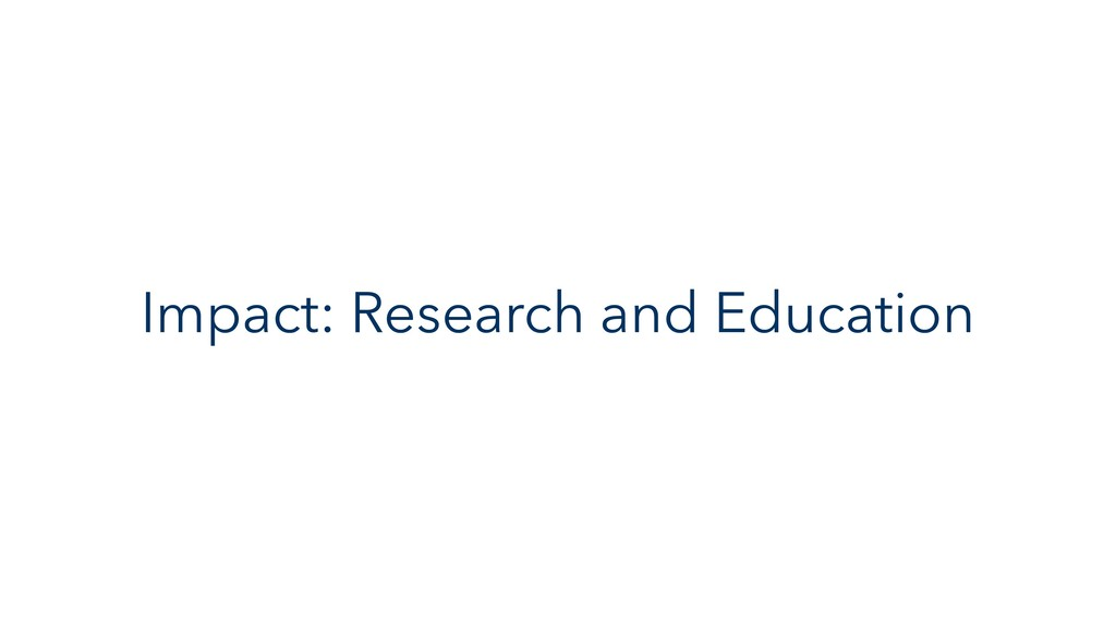 Impact: Research and Education
