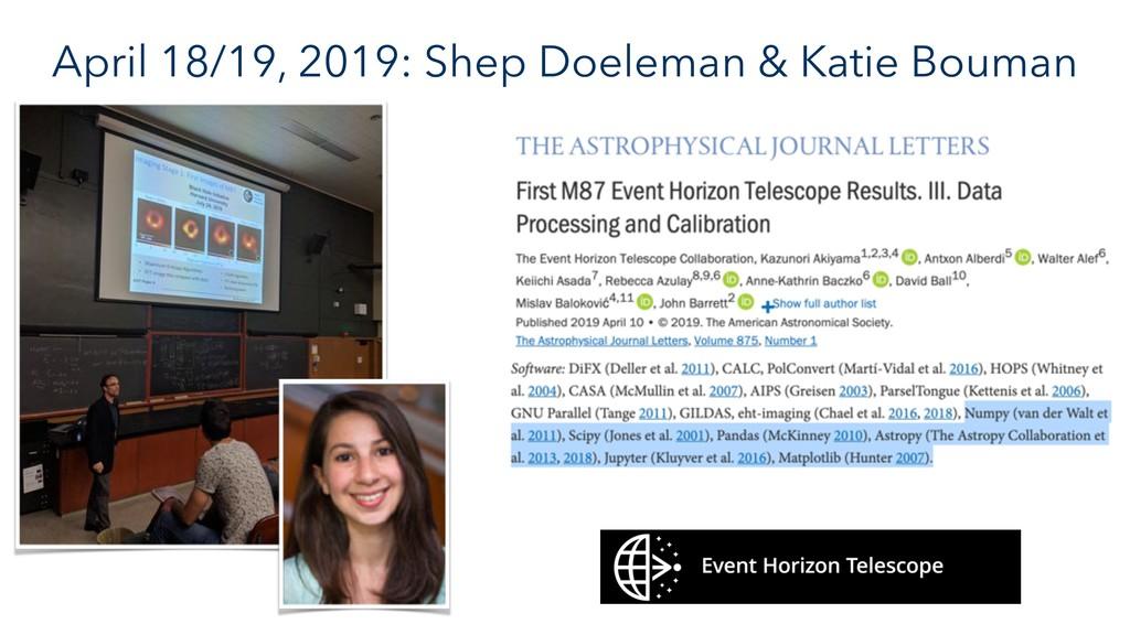 April 18/19, 2019: Shep Doeleman & Katie Bouman