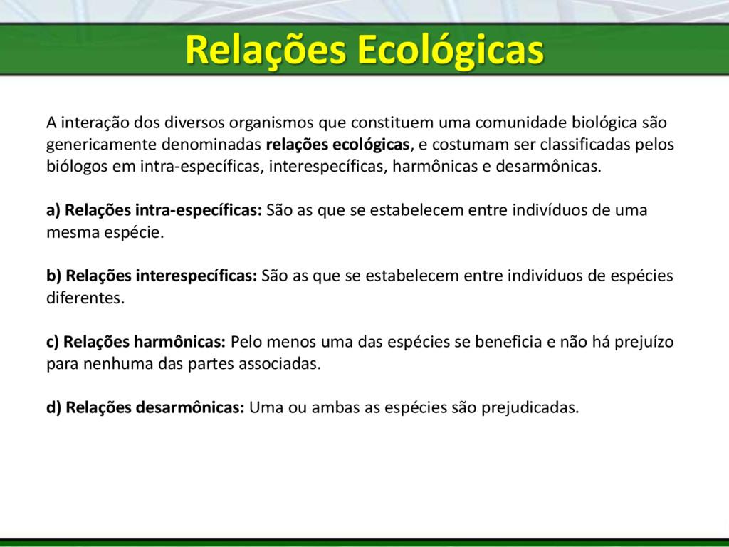 A interação dos diversos organismos que constit...