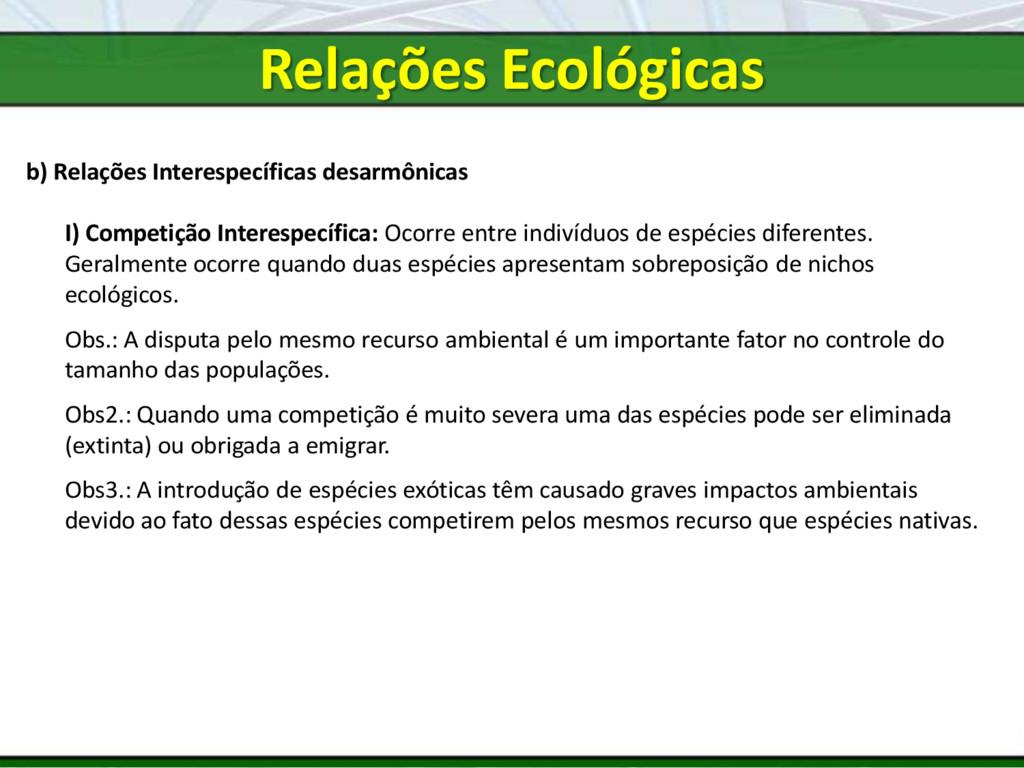 b) Relações Interespecíficas desarmônicas I) Co...