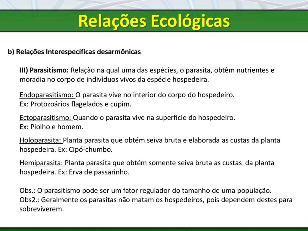 b) Relações Interespecíficas desarmônicas III) ...