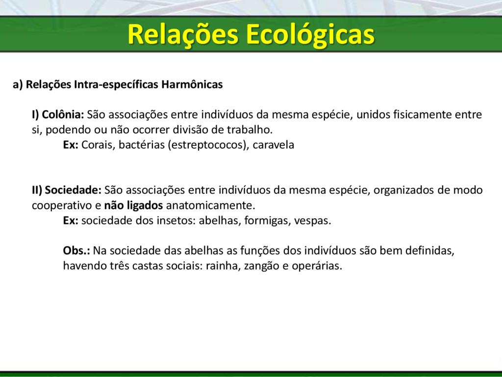 a) Relações Intra-específicas Harmônicas I) Col...