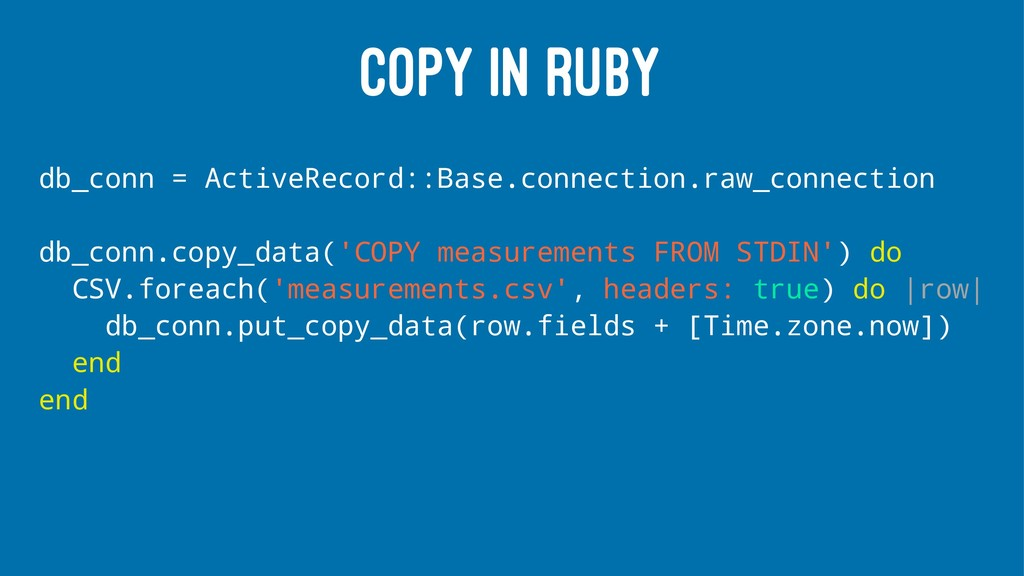 COPY IN RUBY db_conn = ActiveRecord::Base.conne...