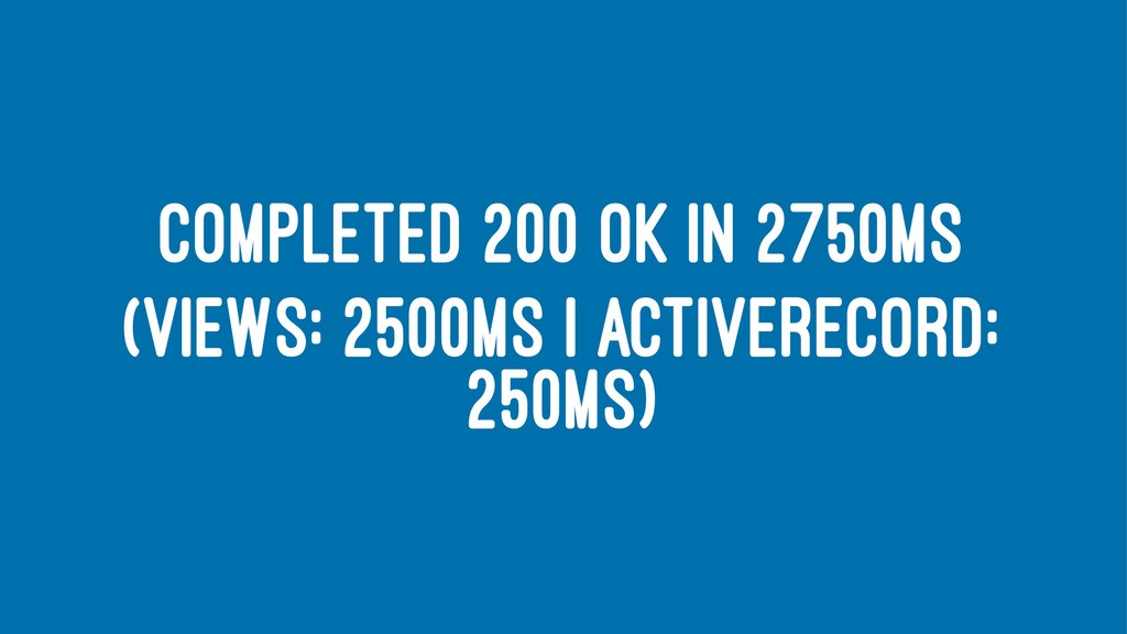 COMPLETED 200 OK IN 2750MS (VIEWS: 2500MS | ACT...