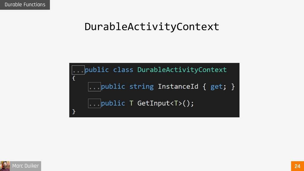 Marc Duiker Durable Functions DurableActivityCo...
