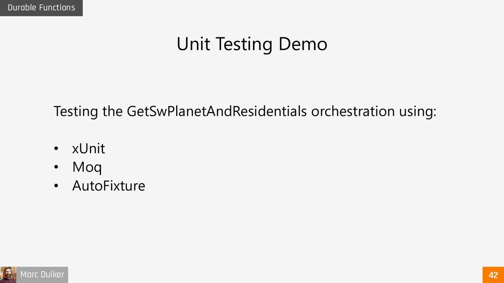 Marc Duiker Durable Functions Unit Testing Demo...