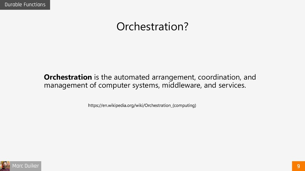 Marc Duiker Durable Functions Orchestration? Or...