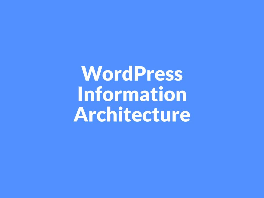 WordPress Information Architecture