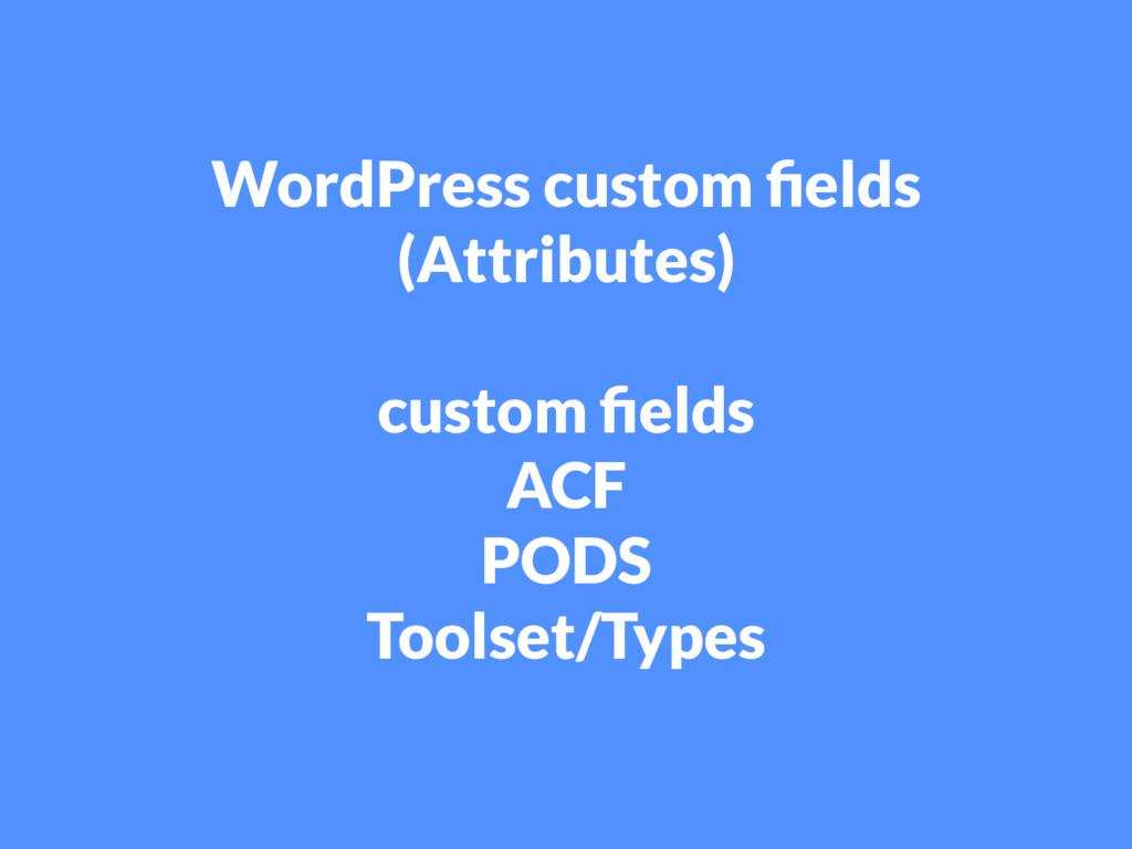 WordPress custom felds (Attributes) custom feld...