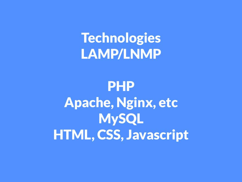 Technologies LAMP/LNMP PHP Apache, Nginx, etc M...
