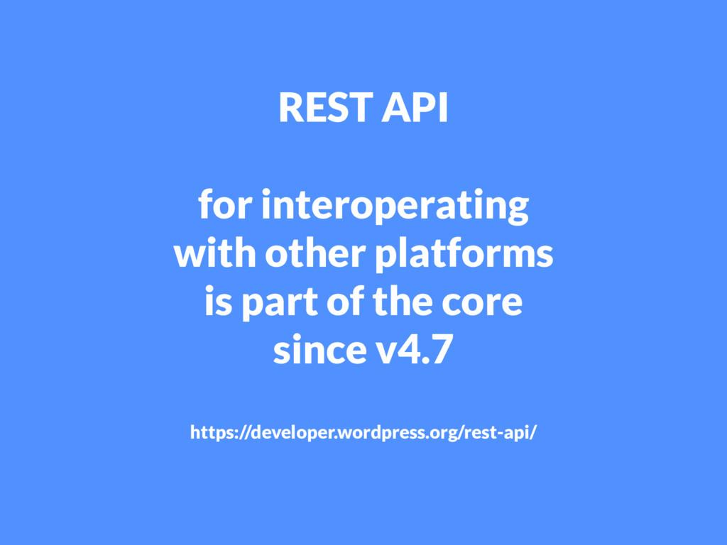 REST API for interoperating with other platform...