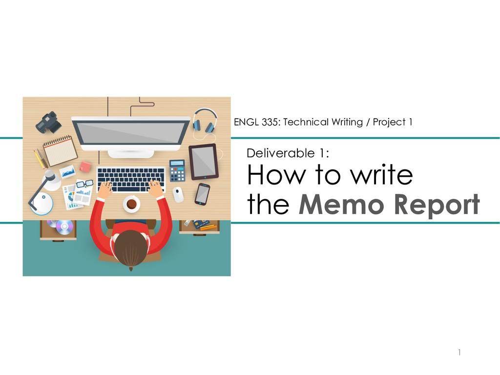 Deliverable 1: How to write the Memo Report 1 E...