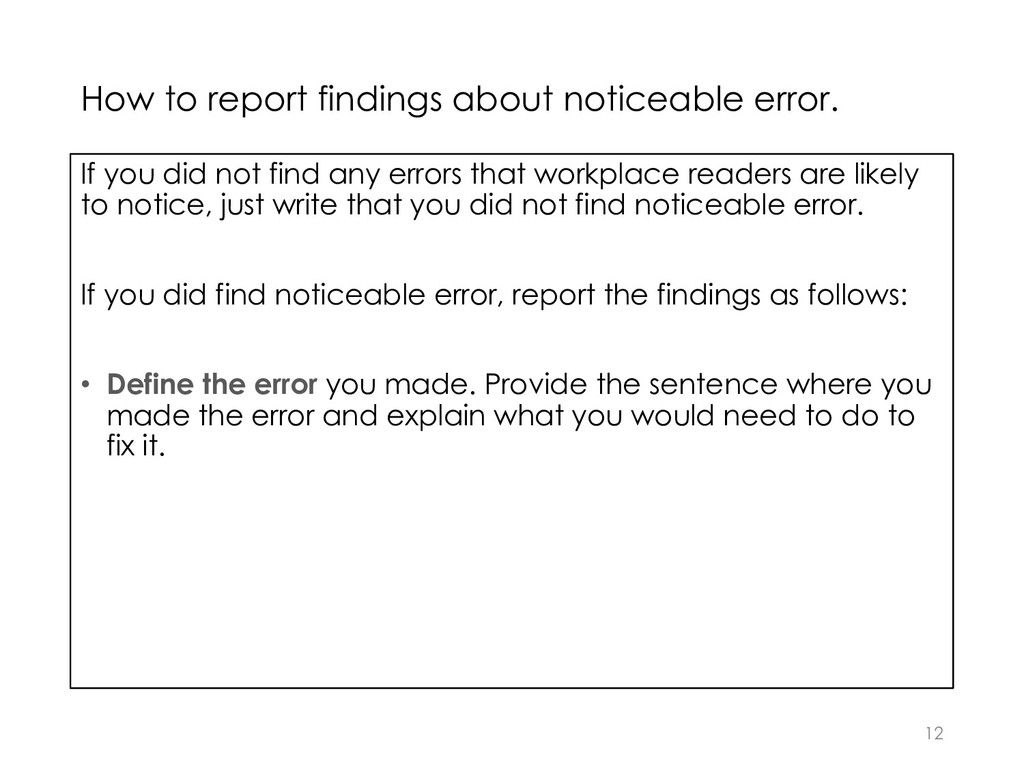 How to report findings about noticeable error. ...