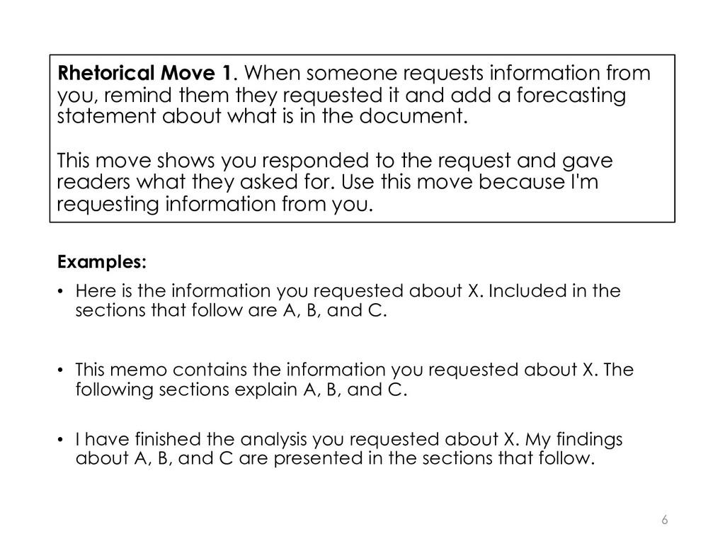 Rhetorical Move 1. When someone requests inform...