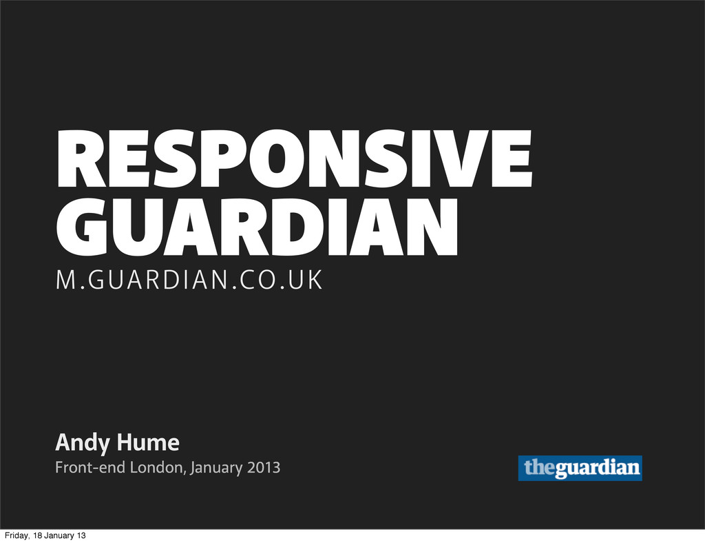 GUARDIAN Andy Hume M.GUARDIAN.CO.UK Front-end L...