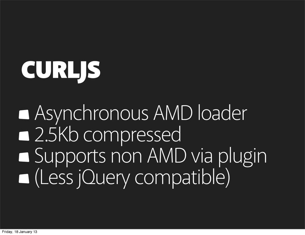 CURLJS Asynchronous AMD loader 2.5Kb compressed...