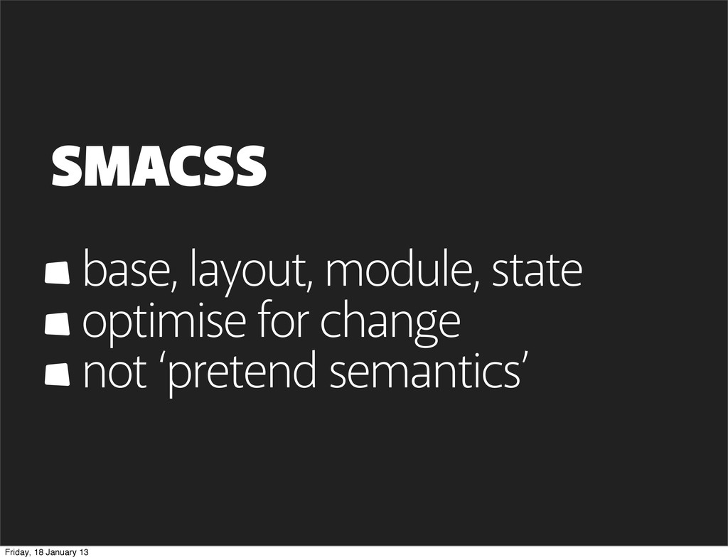 SMACSS base, layout, module, state optimise for...