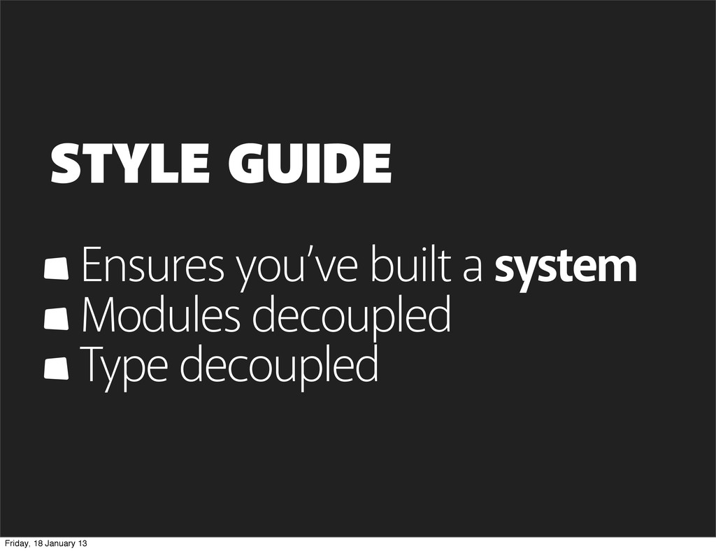 STYLE GUIDE Ensures you've built a system Modul...