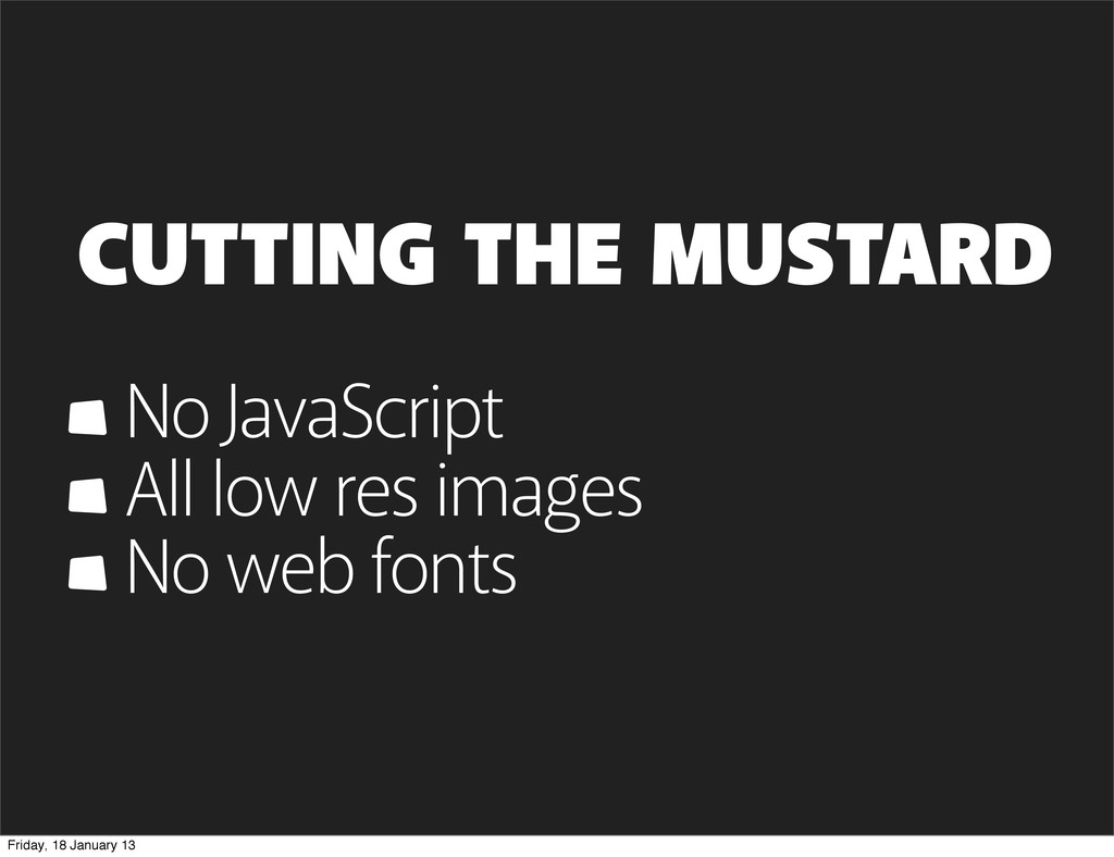 CUTTING THE MUSTARD No JavaScript All low res i...