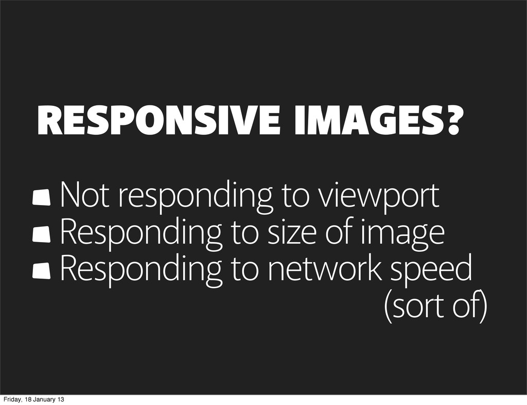 RESPONSIVE IMAGES? Not responding to viewport R...