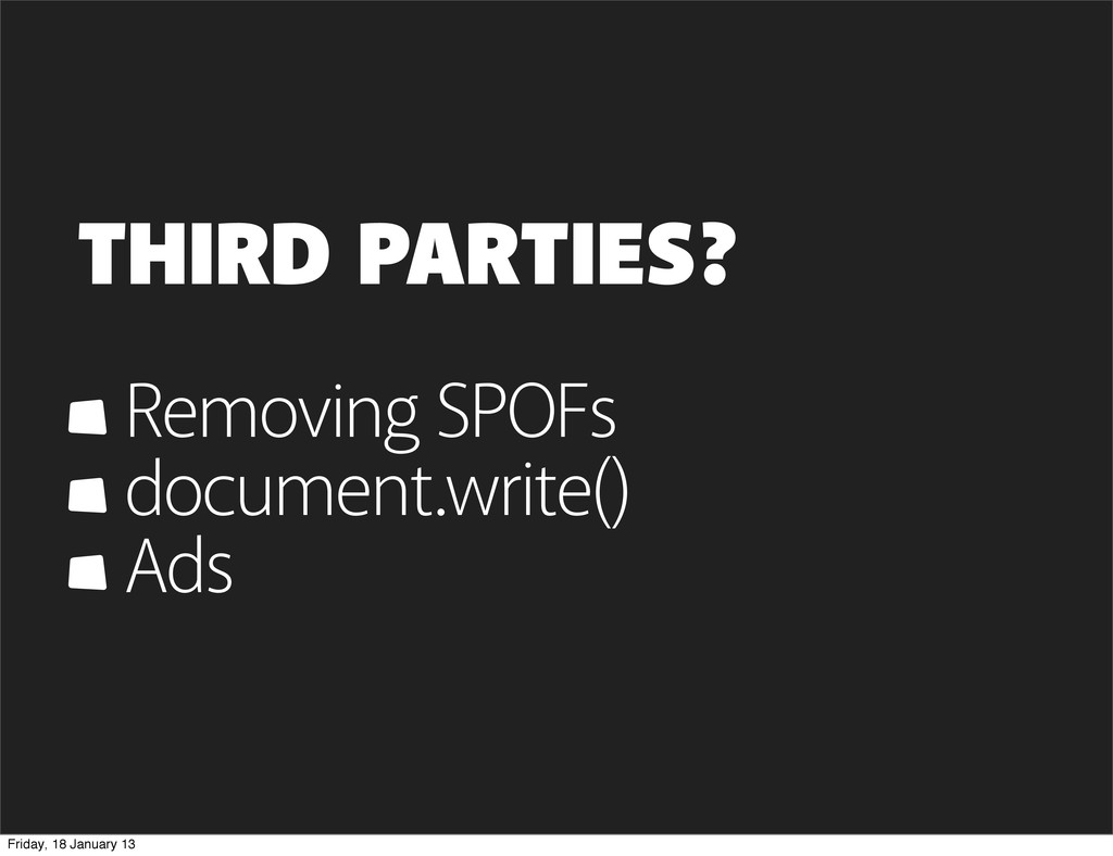 THIRD PARTIES? Removing SPOFs document.write() ...