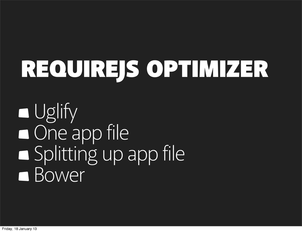 REQUIREJS OPTIMIZER Uglify One app file Splitti...