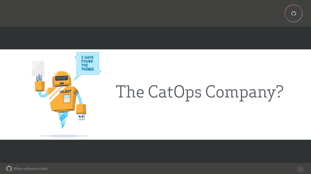 Where software is built % % 23 The CatOps Compa...