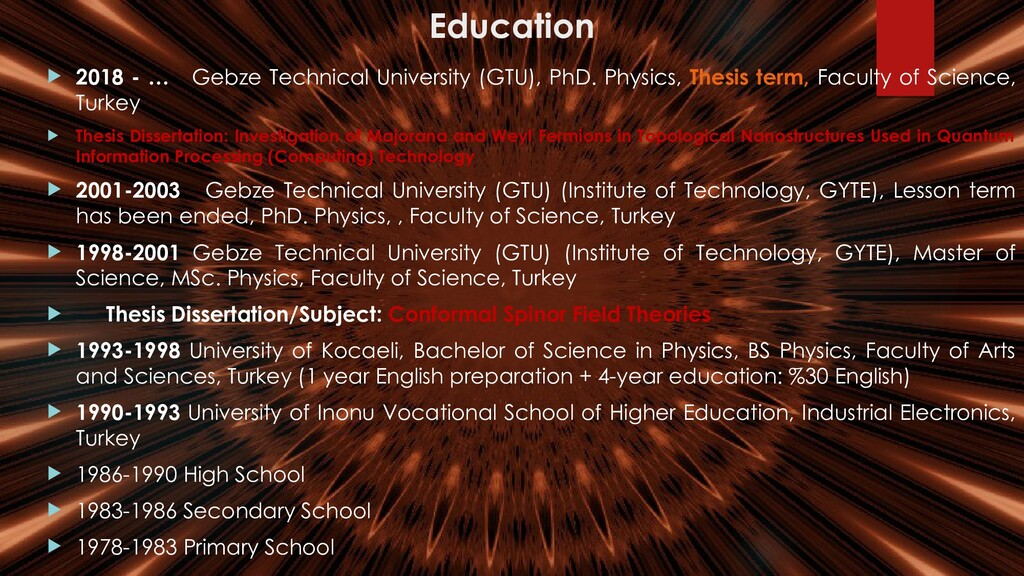 Education  2018 - … Gebze Technical University...