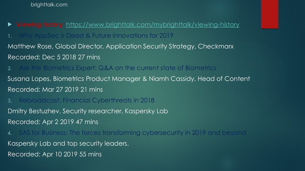 brighttalk.com  Viewing history: https://www.b...