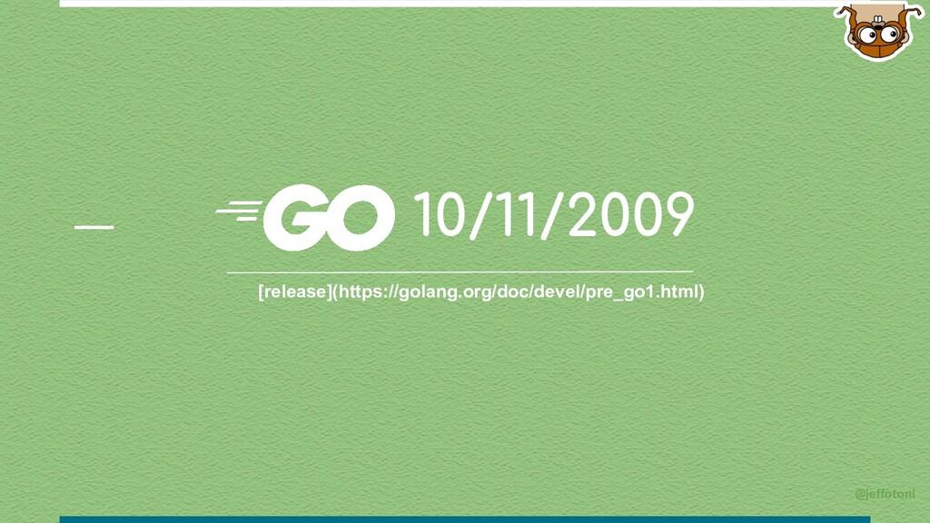@jeffotoni 10/11/2009 [release](https://golang....
