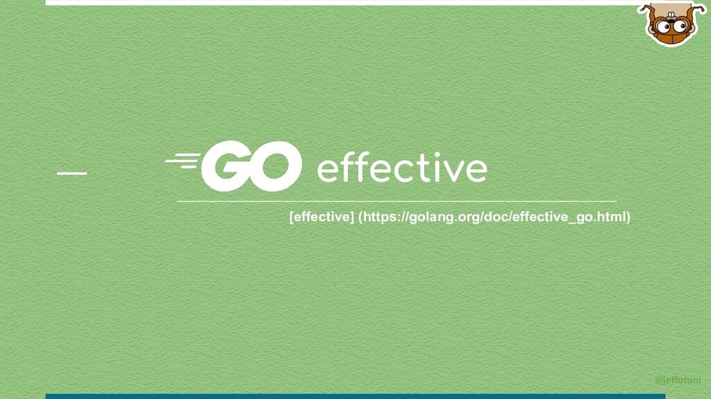 effective [effective] (https://golang.org/doc/e...