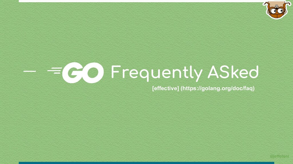 Frequently ASked [effective] (https://golang.or...